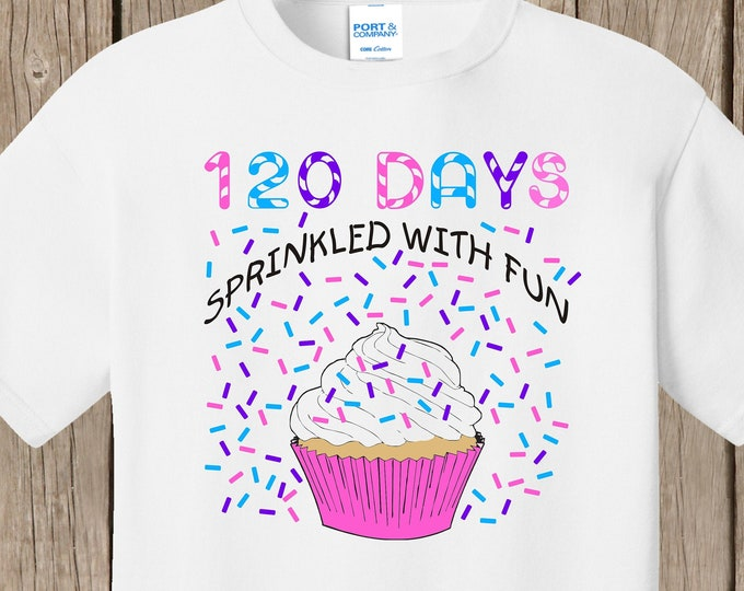 120th Day of School T Shirt white  - 120 sprinkles - 120 days sprinkled with fun - Celebrate 120 days of school!!  Ships very quickly