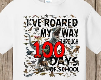 100th Day of School T Shirt white  - 100 dinosaurs - I've roared my way through 100 days of school Ships very quickly