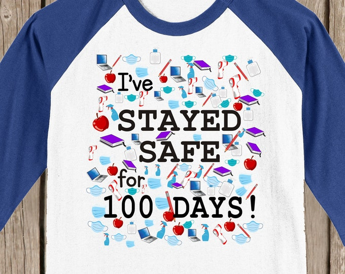 100th Day of School Raglan baseball style T Shirt - I've stayed safe for 100 days! - COVID 100 days of school T shirt with masks, sanitizer