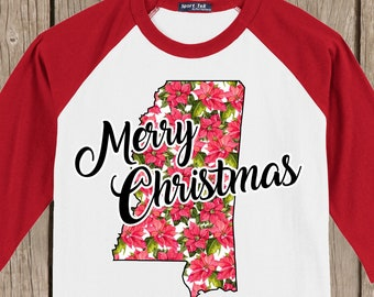 Mississippi Merry Christmas T shirt 3/4 sleeve baseball style raglan watercolor poinsettia print - several colors available