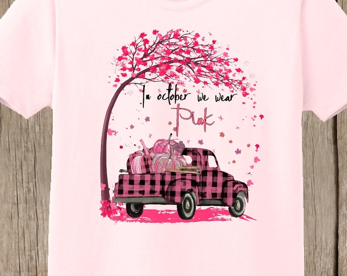 Breast Cancer Awareness T shirt In October We Wear Pink T shirt Unisex or Ladies Style white, pale pink or candy pink, pumpkins, plaid truck