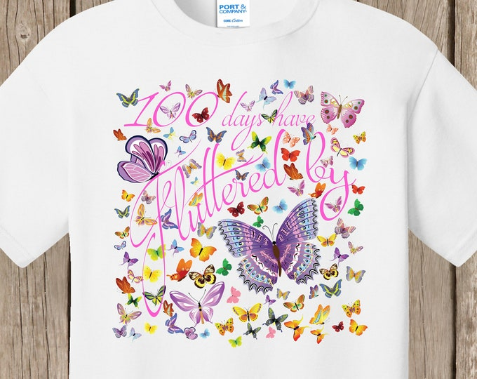 100th Day of School T Shirt white  - 100 butterflies - 100 days have fluttered by - Celebrate 100 days of school!!  Ships very quickly