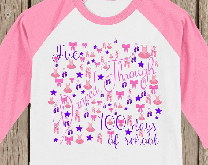 100th Day of School Raglan T Shirt - Dance, Ballet - I've through 100 days of school, design with 100 dance items, tutus, shoes, bows, stars