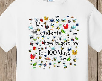 TEACHER 100th Day of School T Shirt white  - 100 bugs - My students have bugged me for 100 days - Ships very quickly