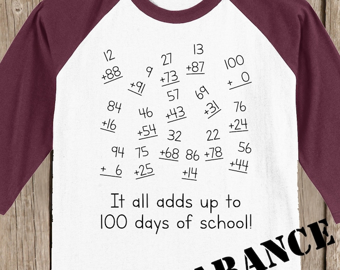 CLEARANCE 100th Day of School Raglan T Shirt It all adds up to 100 days of school 3/4 sleeve baseball style shirt - youth large