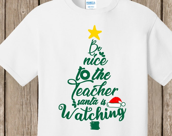 Any Occupation, job or employee title Christmas white T Shirt.  Be nice to the ________________.  Santa is watching.