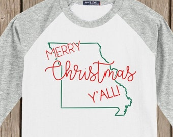 Missouri Merry Christmas Y'all T shirt 3/4 sleeve baseball style raglan - several colors available