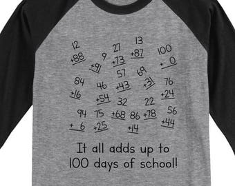 100th Day of School Raglan T Shirt - It all adds up to 100 days of school - 3/4 sleeve baseball style shirt - Celebrate 100 days of school!!