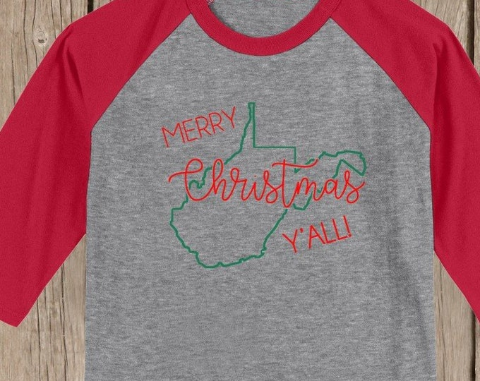 West Virginia Merry Christmas Y'all T shirt 3/4 sleeve baseball style raglan - several colors available