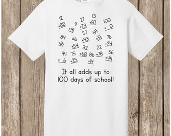100th Day of School T Shirt white It all adds up to 100 days of school!  Math problems add up to 100. Celebrate 100 days of school!
