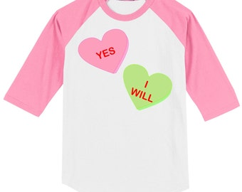 Yes I Will Conversation Heart Valentines (or not) Engagement T Shirt - Raglan - several sleeve colors available