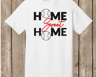 Home Sweet Home baseball T shirt - Spirit or Mom T shirt - white shirt - your choice of print colors - all sizes -  Ships very quickly