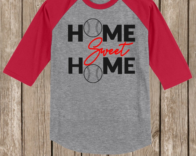 Baseball 3/4 sleeve Raglan T Shirt - Home Sweet Home - your choice of colors - many sizes in this fun T - several sizes