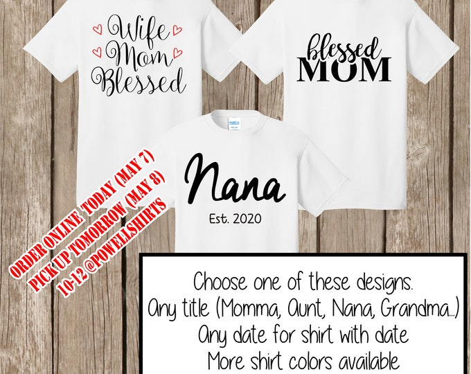 Personalized Mother's Day shirts - Order today - pick up tomorrow at our Waynesboro store!!