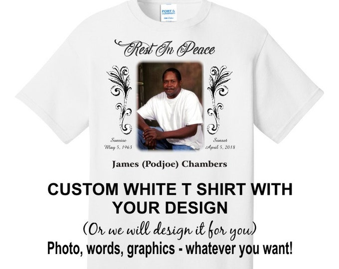 Completely customized white T shirt - personalize it with your photo, text, graphics - or let us design it for you! - sizes inf 6M-adult 6X