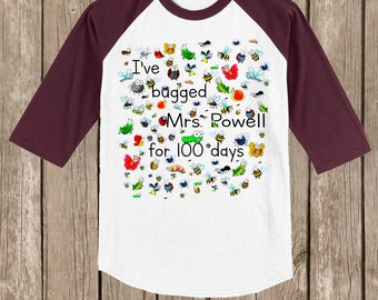 "CLEARANCE 100th Day of School Raglan T Shirt personalized w teacher name or ""my teacher""-I've bugged (teacher) for 100 days 100 bugs MAROON"