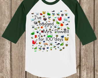 "CLEARANCE 100th Day of School Raglan T Shirt personalized with teacher name or ""my teacher""-I've bugged (teacher) for 100 days - 100 bugs"