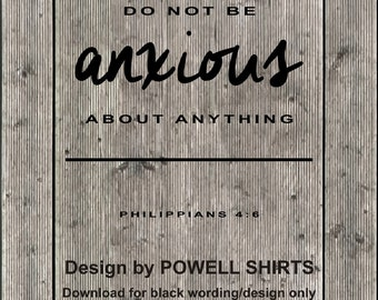 Digital Download Philippians 4:6 Do not be anxious about anything- SVG, JPG, PNG for cutting machines, printing, scripture design download