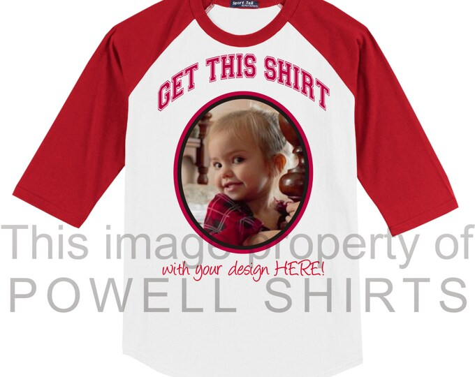 Youth sized custom print personalized baseball raglan (many colors available) w/your graphics, photos... Child size T with your design.