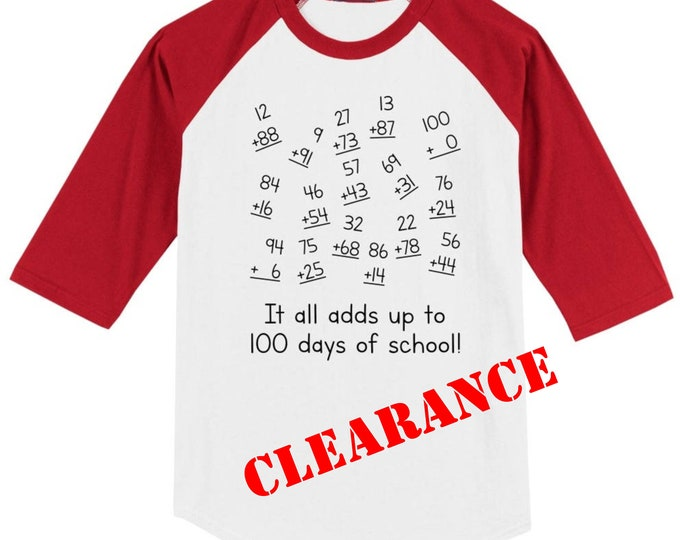 100th Day of School Raglan T Shirt - It all adds up to 100 days of school 3/4 sleeve baseball style shirt YOUTH LARGE white with red sleeves