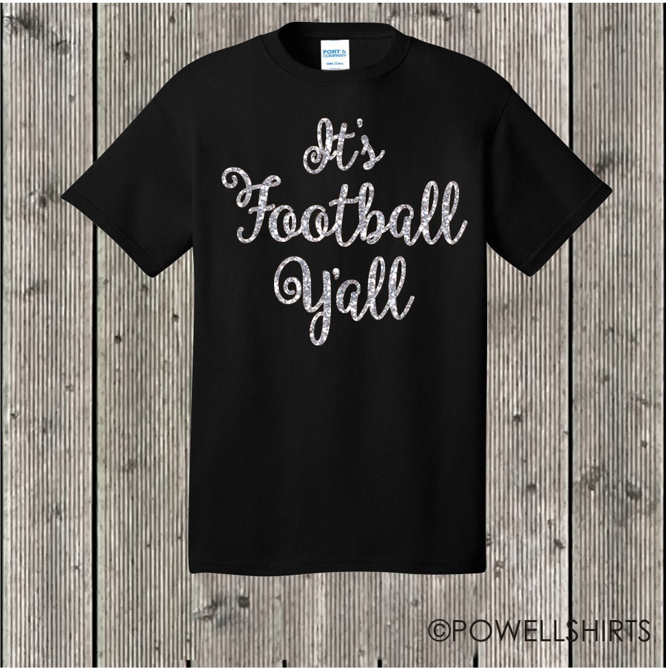 9822b64498db It s Football Y all T shirt with GLITTER - several shirt and glitter colors  ...