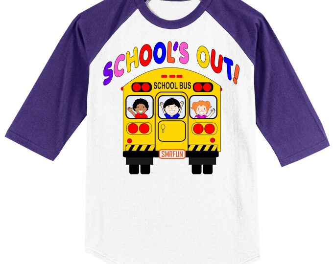 School's Out Raglan T shirt 3/4 length sleeve baseball style T shirt for Teachers, students or parents -several clrs ADULT or CHILDREN SIZES
