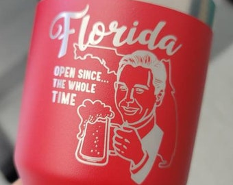 Florida - open since Laser Etched Metal Tumbler/Metal Travel Cup/Stainless Steel Coffee Mug/Travel To-Go Tumbler/Insulated Tumbler/Funny