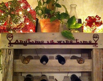 Anytime is Wine Time Sign, Funny Wine Sign, Wine Lover, Gift for Friend, Bar Decor, Wine Decor, Wine Bar Art, Kitchen Decor, Metal Sign