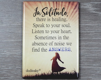 Inspirational quote magnet that is a perfect gift idea or a cute keepsake to remind anyone to Enjoy Their Own Company.