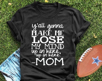 ladies t-shirt, hipster t-shirt, funny t-shirt, graphic tee, trendy t-shirt, shirt, graphic tee shirt, Y'all gonna make me lose my mind