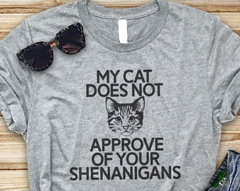 8f875ba2f Cute cat shirt - funny cat tshirts - graphic tee shirt kitten shirt meow -  cat lover gifts crazy cat lady - cat does not approve shenanigans