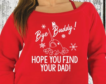 Christmas sweater, Buddy the elf, womens, Hope you Find Your Dad, Funny, elf, womens off the shoulder, holiday, bye buddy hope design, gift