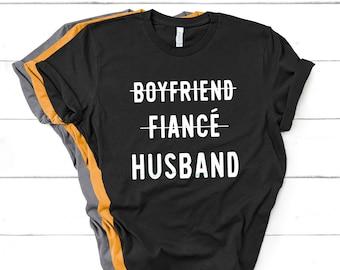 72981cba Boyfriend Fiance Husband T-Shirt - Funny Shirt, Husband Shirt, Gift for  Husband, Shirt For Newlywed, Cotton T-Shirts, Fiance T-Shirt