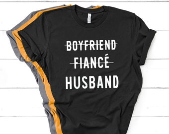 8fac89fbd Boyfriend Fiance Husband T-Shirt - Funny Shirt, Husband Shirt, Gift for  Husband, Shirt For Newlywed, Cotton T-Shirts, Fiance T-Shirt