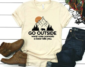 63b6c350b womens go outside bear kills you funny trending camping shirt fast free  shipping hiking gift for friend