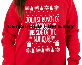 more colors off shoulder jolliest bunch of assholes this side of the nuthouse sweatshirt fleece ugly christmas sweater christmas vacation sweater