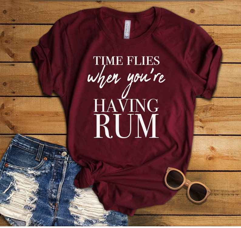 306f2f754aebf 4th July Party Drinking Shirt Time Flies When You're Having Rum Free  Shipping Mens and Womens Sizes Available. Drinking T-shirt For Women.
