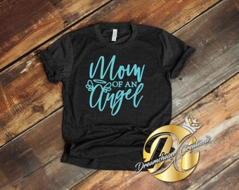 Mom of an Angel, Infant Loss Shirt, Mom of an Angel Shirt, Grieving Mother Gift