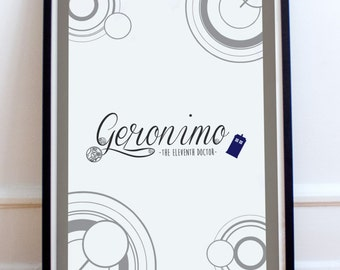 Geronimo - Eleventh Doctor Quote - Doctor Who Typography Print - Geronimo - Matt Smith (Available In Many Sizes)
