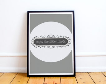 Enjoy the Little Things - Typography Print - Typographic Print - Wall Art Prints - Wall Art Quotes - Minimalist - Wall Quotes - Typography