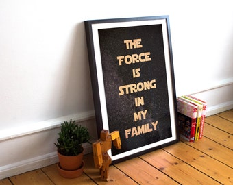 "Force Awakens Typography Quote Poster - ""the force is strong in my family"" - Star Wars - Star Wars Quote Poster - Available in many sizes"