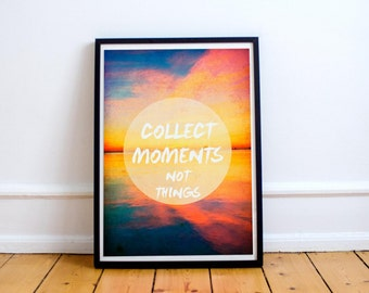 Collect Moments Not Things - Inspirational Wall Art - Quote - Typography - Beach Sunset - Travel Poster - Motivational Travel Print
