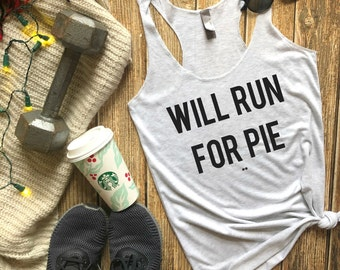 bdbc77c4 Will Run For Pie Racerback Tank, Womens Running Top, Funny Running Shirt,  Gifts for Runners, 5K, Turkey Trot, Womens Fitness Top, Gym Tank