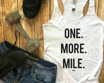 850382b5 One More Mile Funny Workout Tank, Gym Tank, Womens Workout Tank, Funny Tank,  Motivation Tank, Fitness Tank, RunningTank, Funny Running Tank