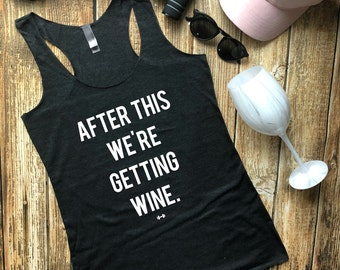 After This We're Getting Wine Womens Muscle Tank, Funny Workout Tank, Gym Apparel, Happy Hour, Funny Fitness Top, Workout Motivation, Cardio