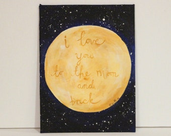 Fathers Day Gift, Father Gift, I Love You To The Moon And Back, Original Painting, Gift For Her, I Love You More, Gift For Wife, Romantic