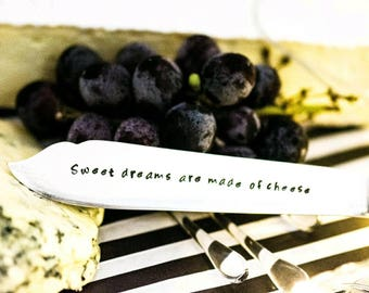 Sweet dreams are made of cheese - Hand Stamped Engraved Knife - Cheese Knife
