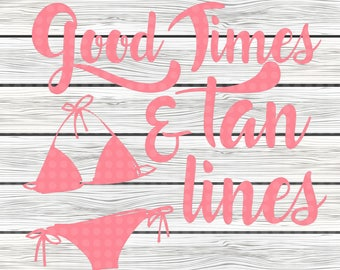 Good times & tan lines svg design - sayings svg - Cut file - Cameo - Cricut - SVG Design -  svg cut file - svg - png - instant download