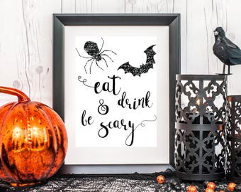 Eat Drink and Be Scary Print, Halloween Art, Halloween Decor, Halloween Party Printable, Halloween Table Sign, Halloween Party Printable