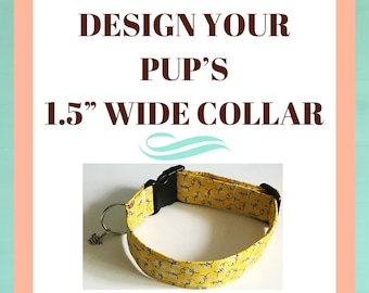"""Design Your Dog's 1.5"""" Extra Wide Collar"""